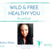 WILD & FREE HEALTHY YOU podcast cover