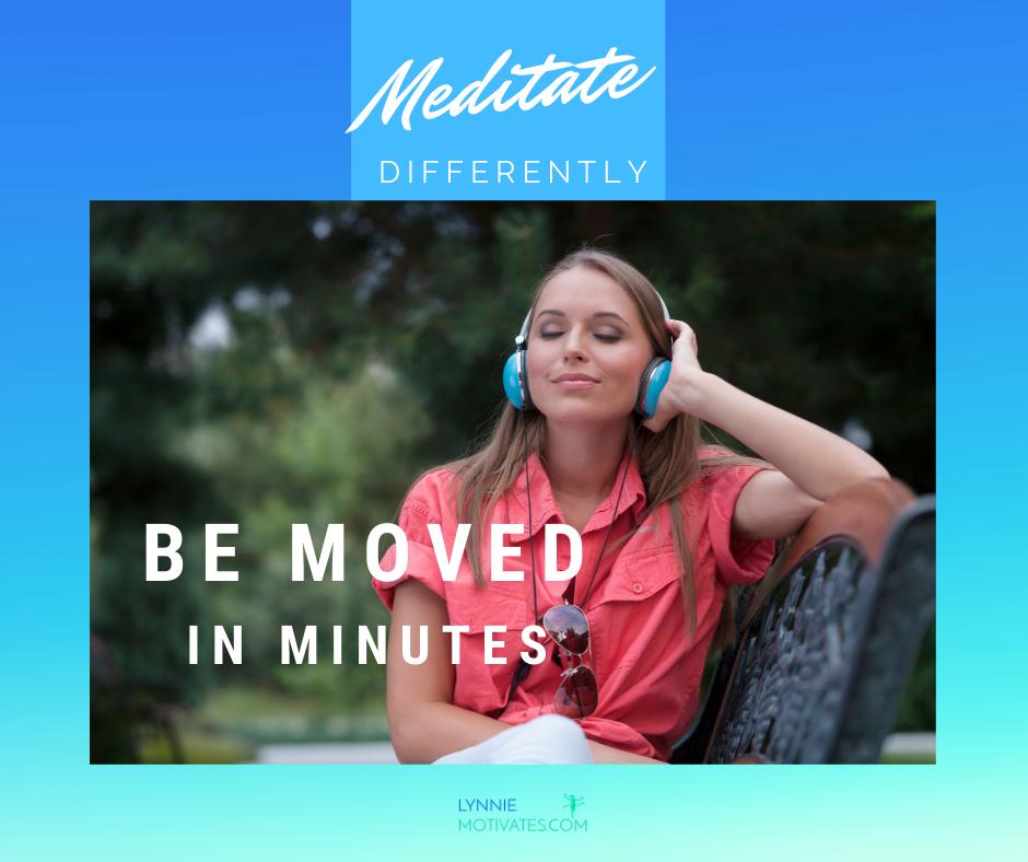Meditations That Move You